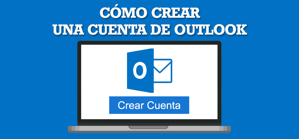 Cómo crear una cuenta Outlook en antiguo hotmail