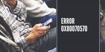 Cómo arreglar el error 0x80070570