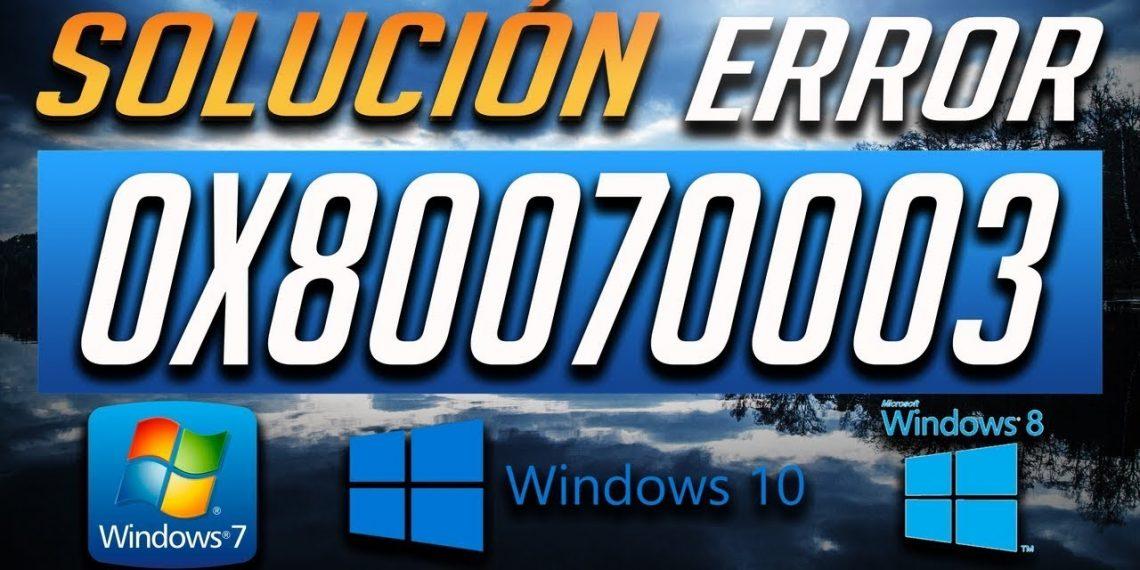 Cómo arreglar el error 0x80070003