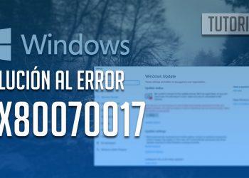 Cómo arreglar el error 0x80070017