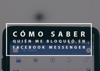 Cómo saber quién me bloqueó en Facebook Messenger