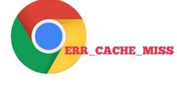 Cómo solucionar el error 'ERR_CACHE_MISS'